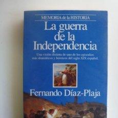 Libros de segunda mano: LA GUERRA DE LA INDEPENDENCIA. FERNANDO DÍAZ PLAJA. MEMORIA DE LA HISTORIA. PLANETA.. Lote 190807028