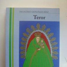 Libros de segunda mano: TEROR. FRANCISCO GONZÁLEZ DÍAZ. . Lote 190811906