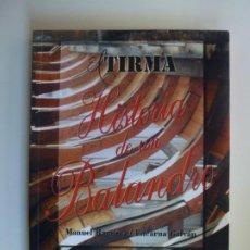 Libros de segunda mano: EL TIRMA HISTORIA DE UN BALANDRO. MANUEL RAMÍREZ. ENCARNA GALVÁN. REAL CLUB NÁUTICO DE GRAN CANARIA.. Lote 190818757