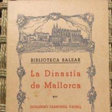 Libros de segunda mano: LA DINASTIA DE MALLORCA, GUILLERMO CARBONELL VADELL. Lote 190756513