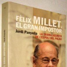 Libros de segunda mano: FELIX MILLET, EL GRAN IMPOSTOR - JORDI PANYELLA - EN CATALAN. Lote 191044647