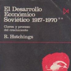 Libros de segunda mano: EL DESARROLLO ECONÓMICO SOVIÉTICO 1917-1970 2 R. HUTCHINGS. Lote 191057436