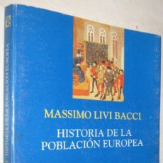 Libros de segunda mano: HISTORIA DE LA POBLACION EUROPEA - MASSIMO LIVI BACCI. Lote 191061656