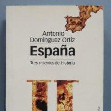 Libros de segunda mano: ESPAÑA, TRES MILENIOS DE HISTORIA. DOMINGUEZ ORTIZ. Lote 191068082