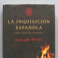 Libros de segunda mano: LA INQUISICIÓN ESPAÑOLA. CRÓNICA NEGRA DEL SANTO OFICIO. JOSEPH PÉREZ. Lote 191068647