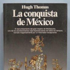 Libros de segunda mano: LA CONQUISTA DE MÉXICO. HUGH THOMAS. Lote 191068987
