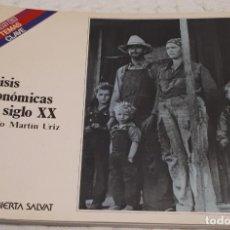 Libros de segunda mano: CRISIS ECONÓMICAS DEL SIGLO XX – IGNACIO MARTÍN URIZ. Lote 191077526