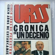 Libros de segunda mano: URSS CRÓNICA DE UN DECENIO.. Lote 191283105