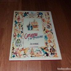 Libros de segunda mano: LIBRO. CARTAGENA Y SUS PROCESIONES (SEMANA SANTA). 1991, LA VERDAD, COMPLETO, ENCUADERNADO, NUEVO. Lote 191405898