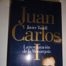 Libros de segunda mano: JUAN CARLOS I: LA RESTAURACIÓN MONÁRQUICA - JUAN CARLOS TUSELL. Lote 191480153