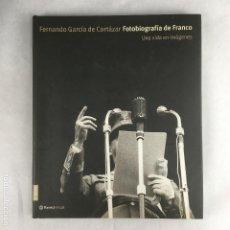 Libros de segunda mano: FOTOBIOGRAFIA DE FRANCO-FERNANDO GARCÍA DE CORTÁZAR-PLANETA-2000. Lote 191530485
