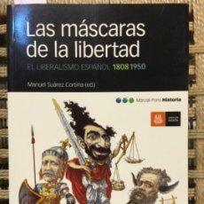 Libros de segunda mano: LAS MASCARAS DE LA LIBERTAD, EL LIBERALISMO ESPAÑOL 1808 1950, ED MANUEL SUAREZ CORTINA. Lote 191957490
