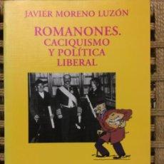 Libros de segunda mano: ROMANONES, CACIQUISMO Y POLITICA LIBERAL, JAVIER MORENO LUZON. Lote 191957682