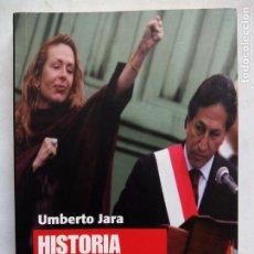 Libros de segunda mano: HISTORIA DE DOS AVENTUREROS. TOLEDO Y KARP, LA POLÍTICA COMO ENGAÑO. UMBERTO JARA. PERÚ 2005.. Lote 191989545