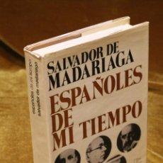 Libros de segunda mano: ESPAÑOLES DE MI TIEMPO, SALVADOR DE MADARIAGA,EDITORIAL PLANETA,1974.. Lote 192273211