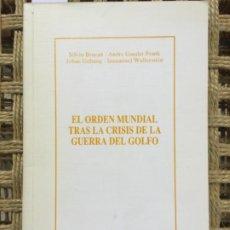Libros de segunda mano: EL ORDEN MUNDIAL TRAS LA CRISIS DE LA GUERRA DEL GOLFO, BRUCAN, GUNDER, GALTUNG, WALLERSTEIN. Lote 192482975