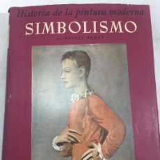 Libros de segunda mano: HISTORIA DE LA PINTURA MODERNA. SIMBOLISMO - RAFAEL BENET 1953. Lote 192521598
