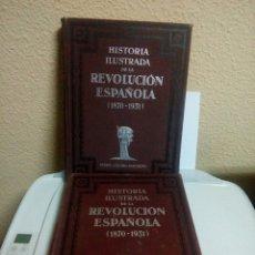 Libros de segunda mano: HISTORIA ILUSTRADA DE LA REVOLUCIÓN ESPAÑOLA ( 1870 - 1931 ). 2TOMOS. Lote 192739161