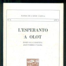 Libros de segunda mano: NUMULITE L1203 L'ESPERANTO A OLOT PAPERS DE L'ARXIU CASULA JOSEP SALA I ESQUENA JOAN TORRES I NALDA . Lote 192750633