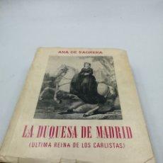 Libros de segunda mano: LA DUQUESA DE MADRID ÚLTIMA REINA DE LOS CARLISTAS. Lote 192901031