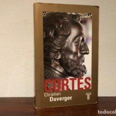 Libros de segunda mano: CORTES. CHRISTIAN DUVERGER. EDITORIAL TAURUS. CONQUISTA DE AMERICA. MÉXICO . IMPERIO AZTECA. Lote 193026012