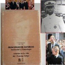 Libros de segunda mano: PRINCIPADO DE ASTURIAS INSTITUCIÓN Y GENEALOGÍA EN LA VIDA PRÍNCIPE FELIPE REY VI MONARQUÍA HISTORIA. Lote 193343325