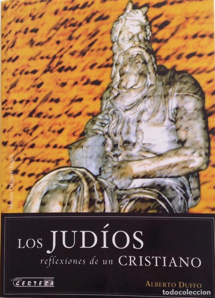 LOS JUDÍOS . REFLEXIONES DE UN CRISTIANO.A.DUFFO.CERTEZA.CULTURA JUDEO-CRISTIANA.ESTADO DE ISRAEL (Libros de Segunda Mano - Historia Moderna)