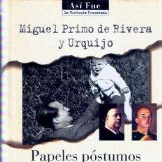 Libros de segunda mano: PAPELES POSTUMOS DE JOSE ANTONIO - MIGUEL PRIMO DE RIVERA Y URQUIJO. Lote 193414742