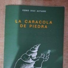 Libros de segunda mano: LA CARACOLA DE PIEDRA. PEDRO DÍAZ ÁLVAREZ. Lote 193422256