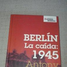 Libros de segunda mano: BERLÍN LA CAIDA: 1945. ANTONY BEEVOR. BUEN ESTADO. SEGUNDA GUERRA MUNDIAL. Lote 193647796