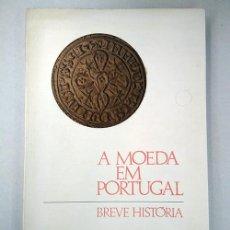 Libros de segunda mano: A MOEDA EM PORTUGAL · BREVE HISTÓRIA. LUIS RIBEIRO SOARES. BANCO DE PORTUGAL, 1971. Lote 193650172
