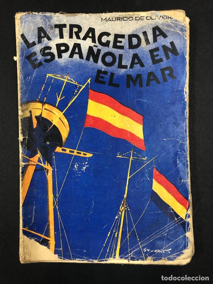 LA TRAGEDIA ESPAÑOLA EN EL MAR - MAURICIO DE OLIVEIRA - 2ª EDICION DE 1937 (Libros de Segunda Mano - Historia Moderna)