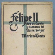 Libros de segunda mano: 1939.- FELIPE II. MARIANO TOMÁS. Lote 194228870