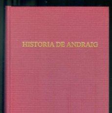 Libros de segunda mano: NUMULITE * HISTORIA DE ANDRAIG FACSÍMIL GRÁFICAS GARCÍA INCA. Lote 194239615