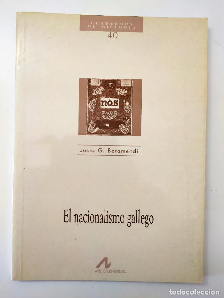 EL NACIONALISMO GALLEGO DE JUSTO G. BERAMENDI - CUADERNOS DE HISTORIA Nº 40 (Libros de Segunda Mano - Historia Moderna)