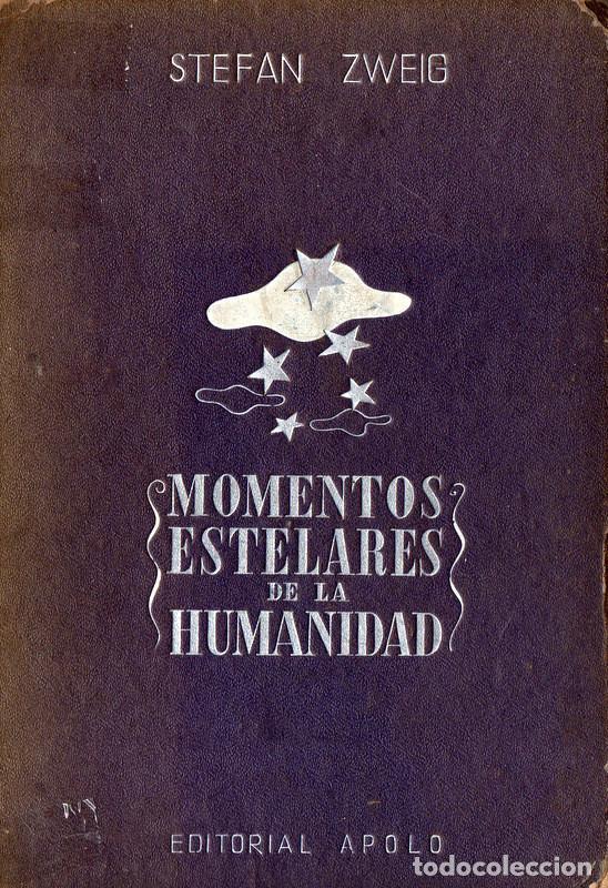 MOMENTOS ESTELARES DE LA HUMANIDAD (STEFAN ZWEIG) (Libros de Segunda Mano - Historia Moderna)