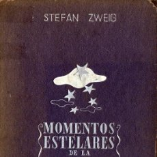 Libros de segunda mano: MOMENTOS ESTELARES DE LA HUMANIDAD (STEFAN ZWEIG). Lote 194247531
