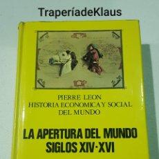 Libros de segunda mano: LA APERTURA DEL MUNDO SIGLOS XIV - XVI - PIERRE LEON - ZERO ZYX - TDK160. Lote 194249193