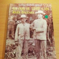 Libros de segunda mano: LA CRISI DE 1898 A LES ILLES BALEARS (ANTONI MARIMON RIUTORT). Lote 194252898