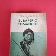Libros de segunda mano: EL IMPERIO COMANCHE, PEKKA HÄMÄLÄINEN, CÍRCULO DE LECTORES.. Lote 193959695