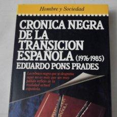 Libros de segunda mano: CRÓNICA NEGRA DE LA TRANSICIÓN ESPAÑOLA, 1976-1985. EDUARDO PONS PRADES.. Lote 194327352