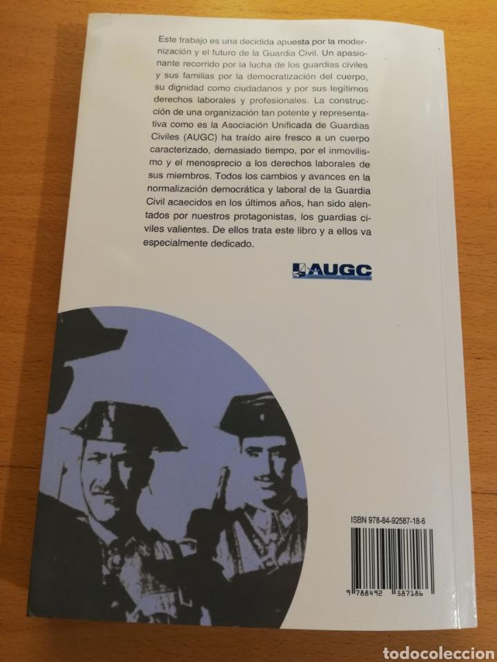 Libros de segunda mano: GUARDIAS VALIENTES. HISTORIA DEL SINDICALISMO EN LA GUARDIA CIVIL (1977 - 2009) VV. AA. - Foto 6 - 194330570