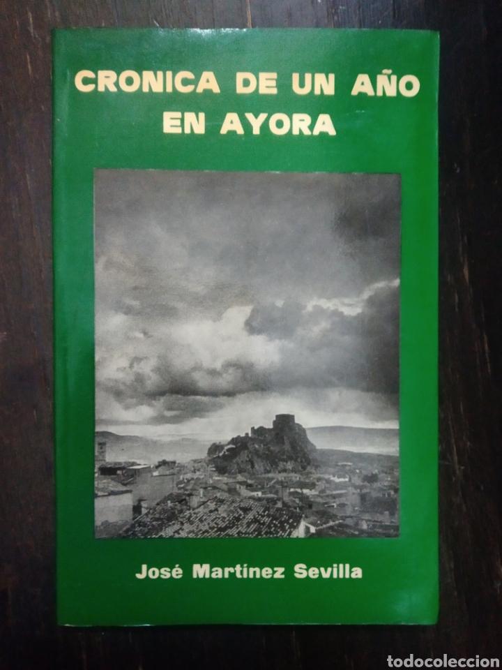 CRÓNICA DE UN AÑO EN AYORA 1979-1980. JOSÉ MARTINEZ SEVILLA. MARI MONTAÑA. 1980 (Libros de Segunda Mano - Historia Moderna)