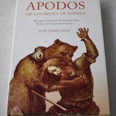 Libros de segunda mano: APODOS DE LOS REYES DE ESPAÑA. JOSÉ MARÍA SOLÉ.. Lote 194332578