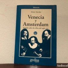Libros de segunda mano: VENECIA Y AMSTERDAM. ESTUDIO SOBRE LAS ÉLITES DEL SIGLO XVII. PETER BURKE GEDISA EDITORIAL. . Lote 194343228
