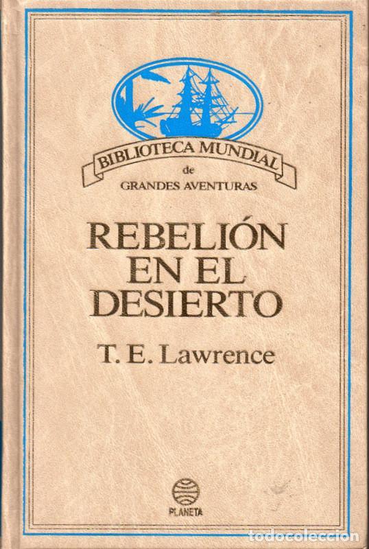 REBELIÓN EN EL DESIERTO (T. E. LAWRENCE) (LAWRENCE DE ARABIA) (Libros de Segunda Mano - Historia Moderna)