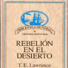 Libros de segunda mano: REBELIÓN EN EL DESIERTO (T. E. LAWRENCE) (LAWRENCE DE ARABIA). Lote 194346533