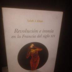 Libros de segunda mano: REVOLUCIÓN E IRONÍA EN LA FRANCIA DEL SIGLO XIX. Lote 194501636