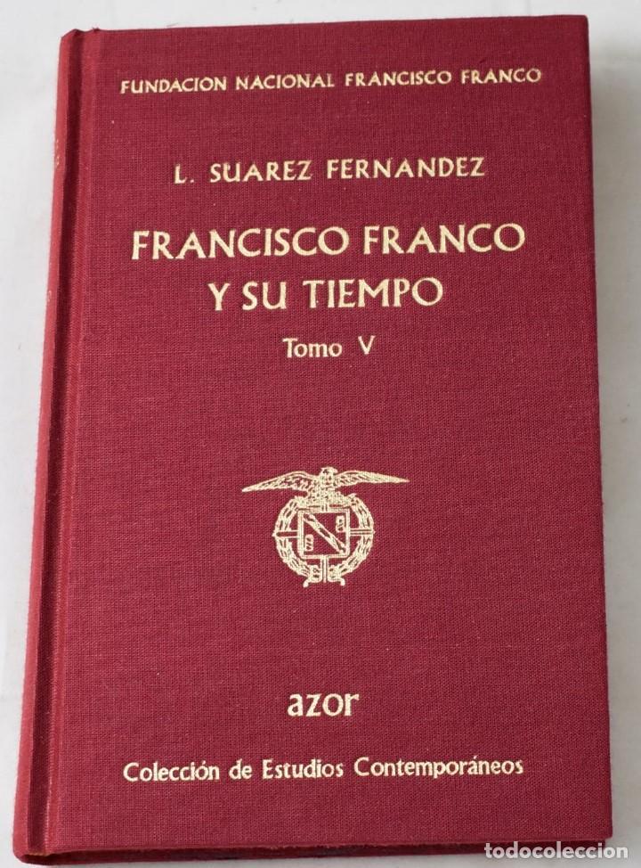 FRANCISCO FRANCO Y SU TIEMPO, TOMO V. L. SUÁREZ FERNÁNDEZ. (Libros de Segunda Mano - Historia Moderna)