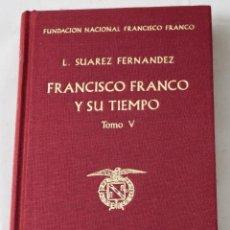 Libros de segunda mano: FRANCISCO FRANCO Y SU TIEMPO, TOMO V. L. SUÁREZ FERNÁNDEZ.. Lote 194504965